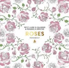 Le petit livre de coloriage  Roses  Editions Marabout