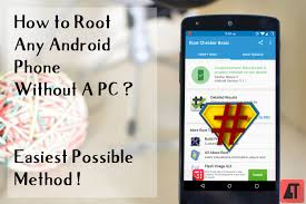 how to on android phone without the phone how to root any android phone without pc easy one click