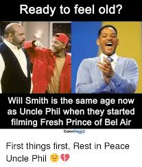 Bel Air Meme - ready to feel old will smith is the same age now as uncle phil when