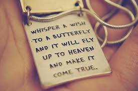 Wish Quotes Sayings Wishes Quotes Whisper A Wish To A Butterfly And It Will Fly Up