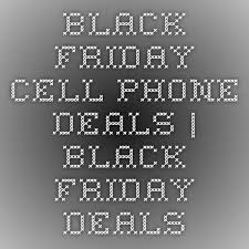 iphone deals black friday best 10 best cell phone deals ideas on pinterest white shirt