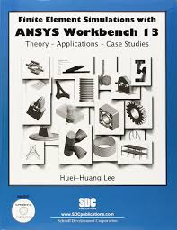 finite element simulations with ansys workbench 13 huei huang lee