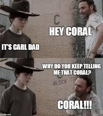 Coral Meme - rick and carl meme imgflip