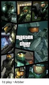 Master Chief Meme - 17 master chief i d play arbiter meme on me me
