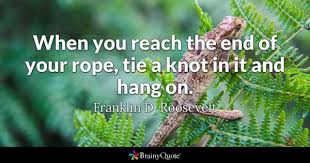 Challenge Do You Tie The End Rope Quotes Brainyquote