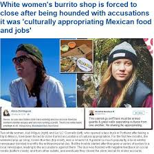Mexican Women Meme - white women s burrito shop is forced to close after being hounded