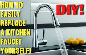 how to change out a kitchen faucet how to easily remove and replace a kitchen faucet
