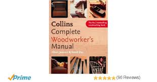 collins complete woodworker u0027s manual amazon co uk albert jackson