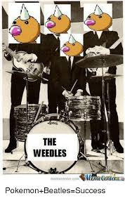 Meme Center Pokemon - the weedles memecenter com cine pokemon beatles success meme on me me
