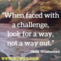 With Challenge Challenge Quotes Inspirational Words Of Wisdom