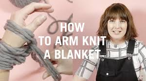 how to arm knit a blanket easy knit tutorial for beginners youtube