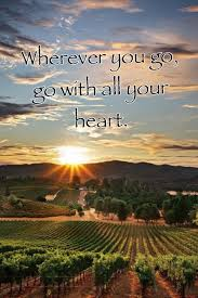 Wherever you go go with all your heart
