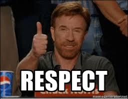 Respect Meme - some meme s