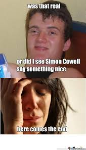 Simon Cowell Meme - simon cowell doesn t say nice things by auxdempster meme center