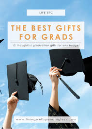 gifts for school grads the best gifts for grads 12 meaningful graduation gifts