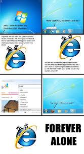 Forever Alone Know Your Meme - 22 top internet explorer memes tech stuffed