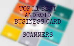 free scanner app for android top 11 best android business card scanner apps free
