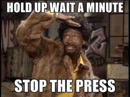 Hold Up Meme - hold up wait a minute stop the press jerome martin meme generator