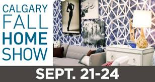 calgary home and interior design show fall home show bmo centre calgary stede calgary from 21 to