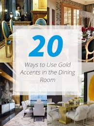 How To Use Home Design Gold List Deluxe 20 How One Can Use Gold Accents In The Dining Room