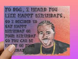 Xzibit Meme Birthday - xzibit meme yo dog birthday card