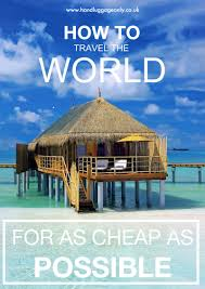 how to travel the world cheap images This is the best way to travel as often as possible for as cheap jpg