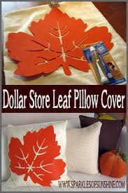 Pillow Store Dollar Store Leaf Pillow Cover Sparkles Of Sunshine