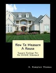 how to measure a house based on the ansi guideline this is the