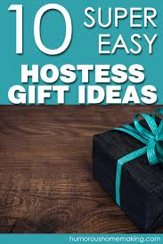 Hostess Gifts Ideas by 10 Super Easy Hostess Gift Ideas Humorous Homemaking