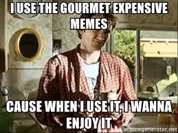 Pulp Fiction Memes - i use the gourmet expensive memes cause when i use it i wanna
