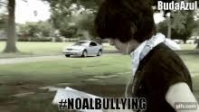No Al Bullying Memes - anti bullying meme gifs tenor