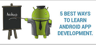 learn android development learn android app development