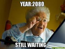 year 2080 still waiting make a meme
