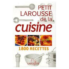 livre larousse cuisine petit larousse de la cuisine 1800 recettes de larousse format broché