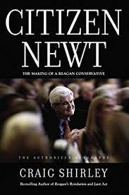 Shirley Banister Public Affairs Citizen Newt The Making Of A Reagan Conservative Kindle Edition