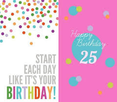 25th birthday card quotes quotesgram 25th birthday wishes and messages for