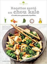 comment cuisiner le chou kale amazon fr recettes santé au chou kale dr florence solsona
