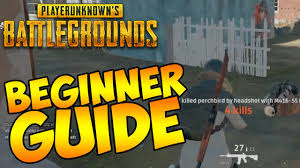 pubg tips beginner guide to playerunknown s battlegrounds tips for new