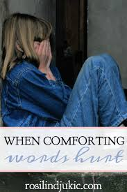 Words To Comfort Grief When Comforting Words Hurt A Little R U0026 R