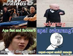 Fast 6 Meme - fast furious 6 by rizki n rahman 1 meme center