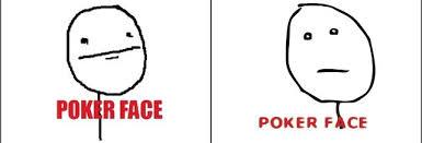 Pokerface Meme - poker face meme sten pinterest poker face and meme