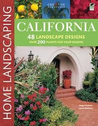 southern california native plants landscaping california home landscaping 3rd edition roger holmes mr lance