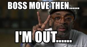 Peace Sign Meme - boss move then i m out spike lee peace sign meme