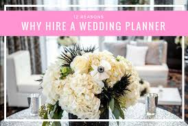 A Wedding Planner Why You Should Hire A Wedding Planner