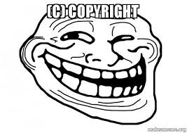 Meme Copyright - c copyright trollface make a meme
