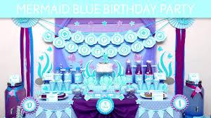 birthday party ideas mermaid blue birthday party ideas mermaid blue b132