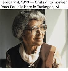 Rosa Parks Meme - february 4 1913 civil rights pioneer rosa parks is born in