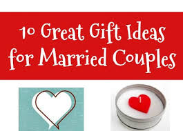 For Married Couples 10 Great Gift Ideas For Married Couples And Gifts