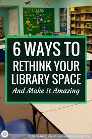 top 25 best school library design ideas on pinterest school 6 ways to rethink your library space and make it amazing over the course of