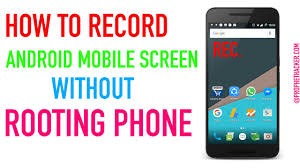 record on android how to record android mobile screen without rooting phone